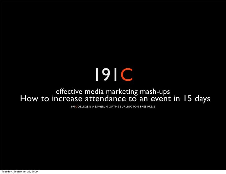 191C                               effective media marketing mash-ups              How to increase attendance to an event ...