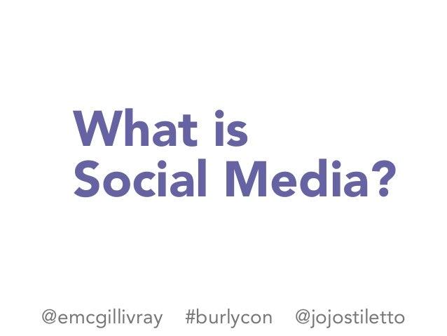 BurlyCon 2014 - Social Media for Winners Slide 3