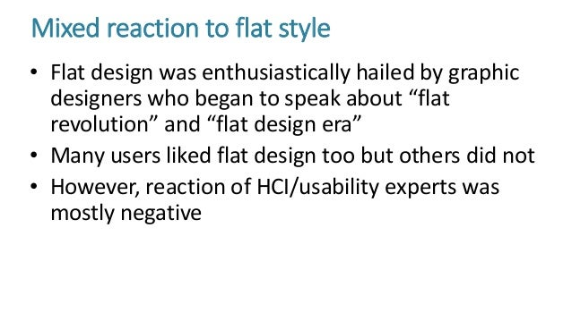 """Mixed reaction to flat style • Flat design was enthusiastically hailed by graphic designers who began to speak about """"flat..."""