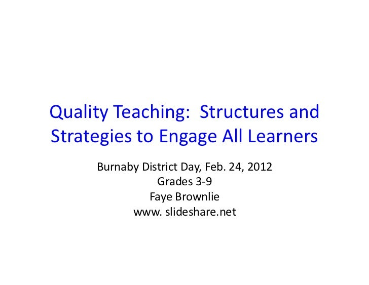 Quality Teaching:  Structures and Strategies to Engage All Learners         Burnaby District Day,...