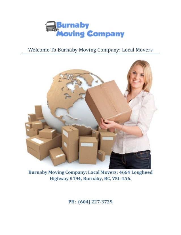 Welcome To Burnaby Moving Company: Local Movers Burnaby Moving Company: Local Movers: 4664 Lougheed Highway #194, Burnaby,...