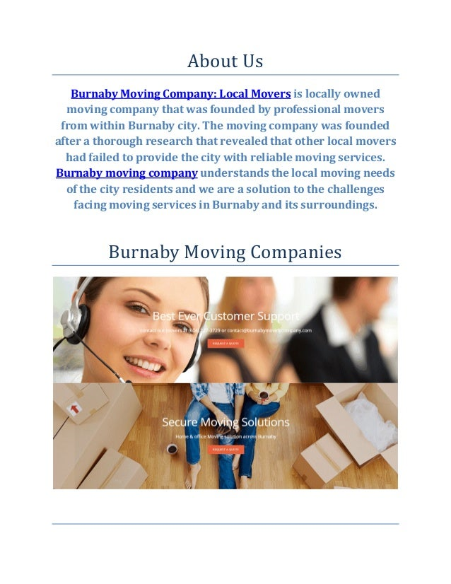 About Us Burnaby Moving Company: Local Movers is locally owned moving company that was founded by professional movers from...