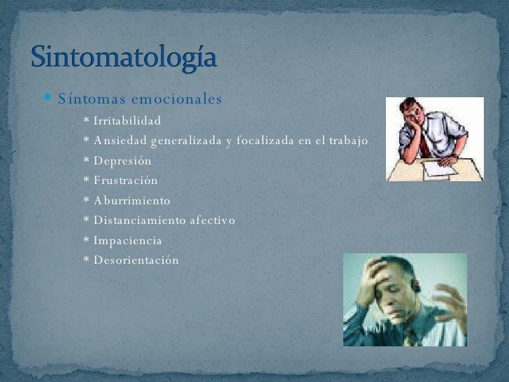<ul><li>Síntomas emocionales </li></ul><ul><li>* Irritabilidad </li></ul><ul><li>* Ansiedad generalizada y focalizada en e...