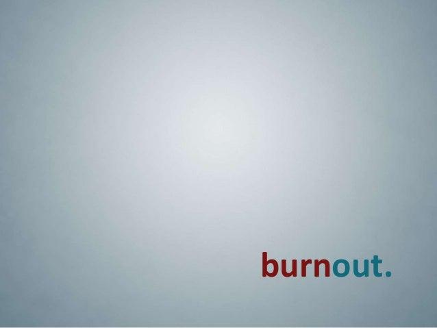 burnout.