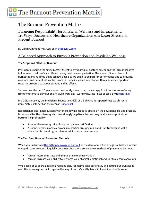 ©2012 Dike Drummond MD all rights reserved www.TheHappyMD.com Page 1 of 19 The Burnout Prevention Matrix s Balancing Respo...