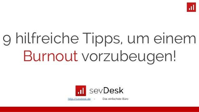 9 hilfreiche Tipps, um einem Burnout vorzubeugen! http://sevdesk.de - Das einfachste Büro