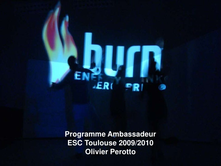 Programme Ambassadeur<br />ESC Toulouse 2009/2010<br />Olivier Perotto <br />