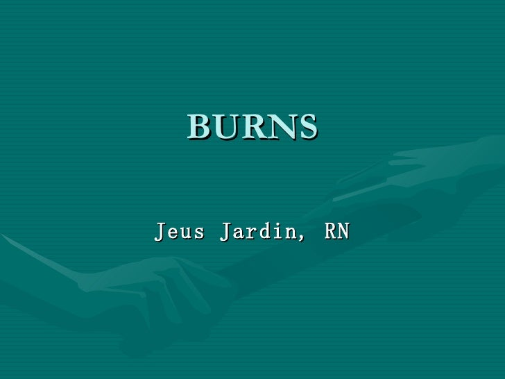 BURNS Jeus Jardin, RN