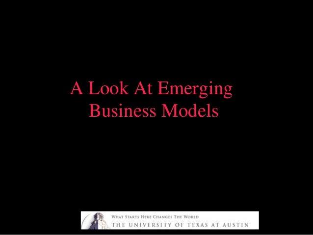 A Look At EmergingA Look At Emerging Business ModelsBusiness Models