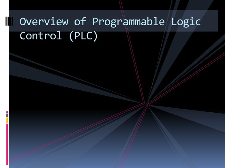 Overview of Programmable Logic Control (PLC)<br />