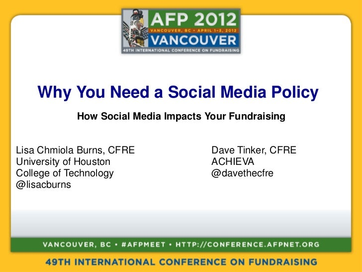 Why You Need a Social Media Policy            How Social Media Impacts Your FundraisingLisa Chmiola Burns, CFRE           ...