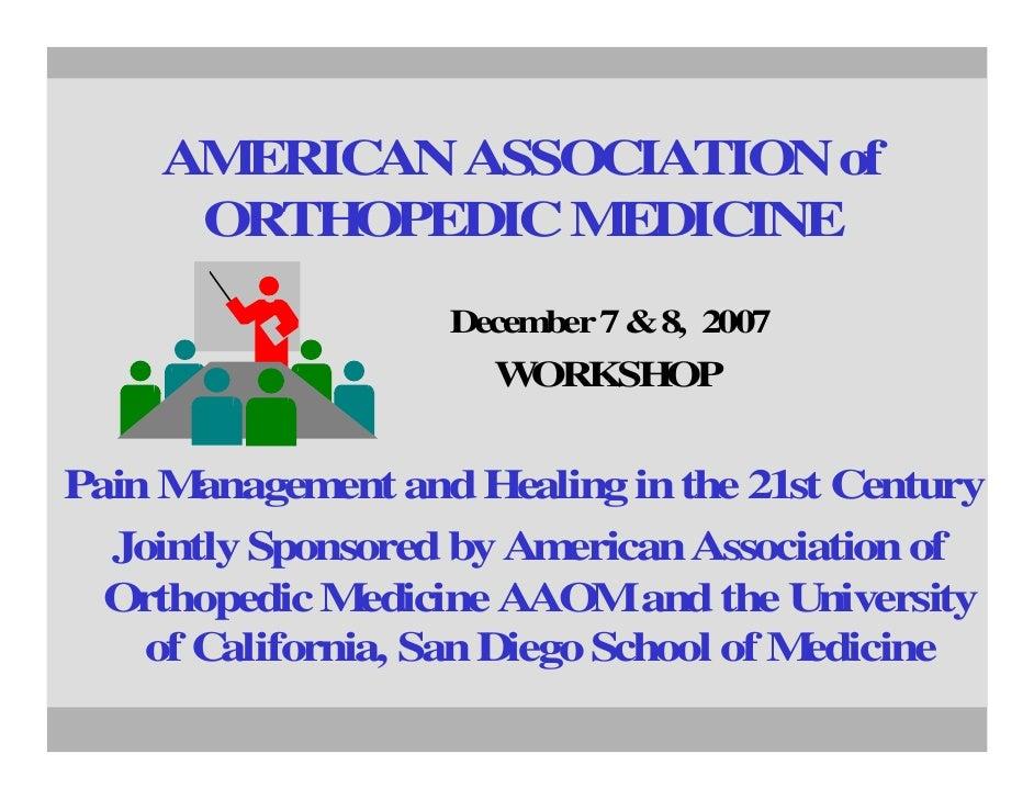 AMERICAN ASSOCIATION of       ORTHOPEDIC M EDICINE                     December 7 & 8, 2007                       WORKSHOP...
