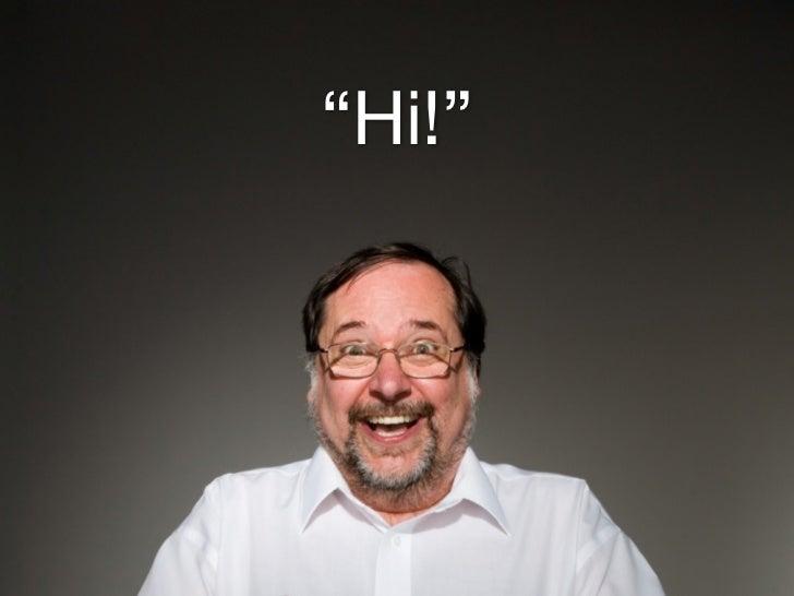 """Hi!"""