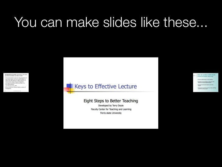 You can make slides like these...