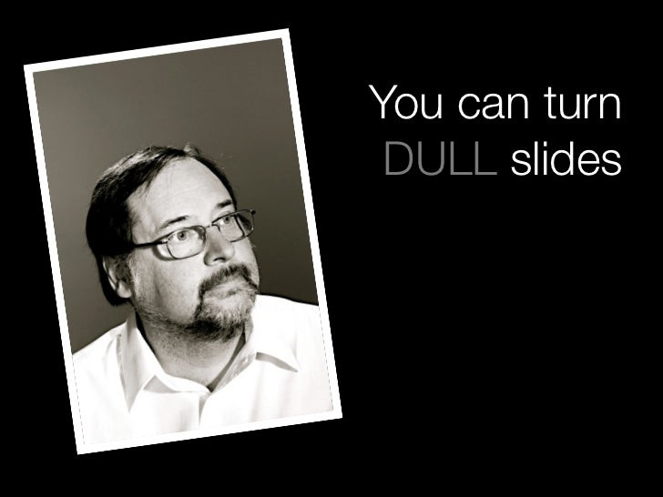 You can turn  DULL slides