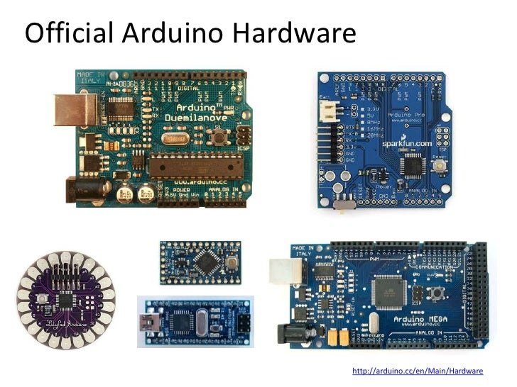 Official Arduino Hardware<br />http://arduino.cc/en/Main/Hardware<br />