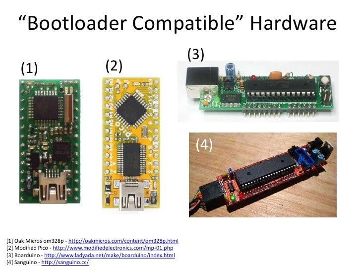 """Bootloader Compatible"" Hardware<br />(3)<br />(2)<br />(1)<br />(4)<br />[1] Oak Micros om328p - http://oakmicros.com/con..."