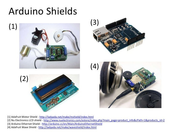 Arduino Shields<br />(3)<br />(1)<br />(4)<br />(2)<br />[1] Adafruit Motor Shield - http://ladyada.net/make/mshield/index...