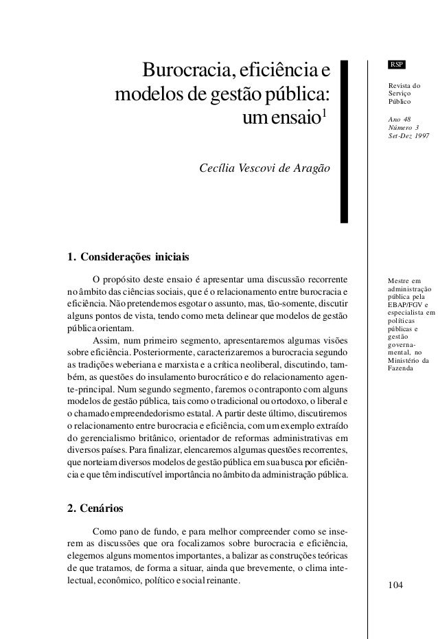 104 RSP Burocracia,eficiênciae modelosdegestãopública: umensaio1 Cecília Vescovi de Aragão 1. Considerações iniciais O pro...