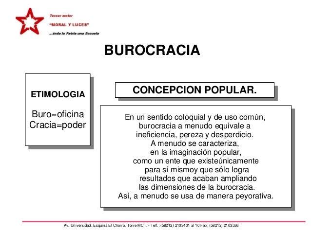 BUROCRACIAETIMOLOGIA                                   CONCEPCION POPULAR.Buro=oficina                          En un sent...