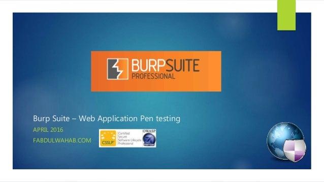 Burp Suite – Web Application Pen testing APRIL 2016 FABDULWAHAB.COM