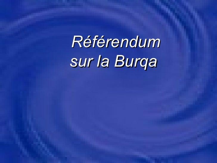 Référendum  sur la Burqa