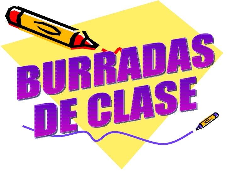 BURRADAS DE CLASE