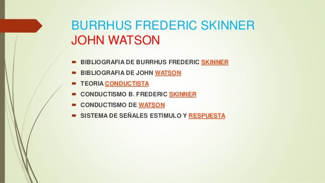burrhus frederic skinner essay Free bf skinner papers, essays, and research papers.