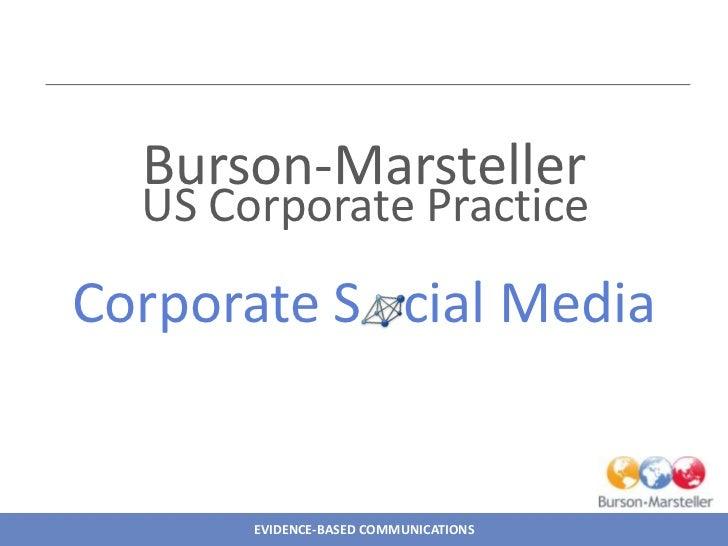 Burson-Marsteller  US Corporate PracticeCorporate S cial Media       EVIDENCE-BASED COMMUNICATIONS