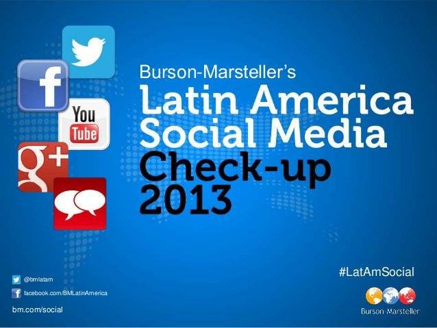 Burson-Marsteller's  @bmlatam                                                      #LatAmSocial  facebook.com/BMLatinAmeri...