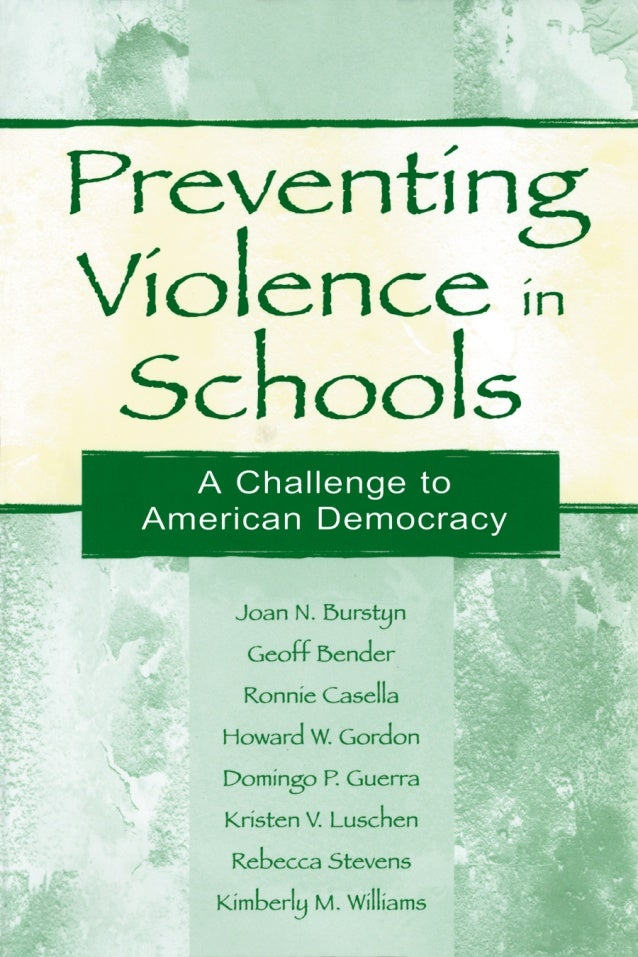 PREVENTING VIOLENCE IN SCHOOLS A Challenge to American Democracy