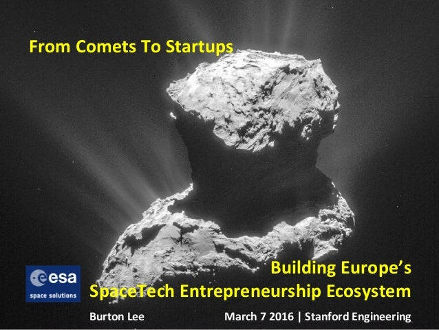 From  Comets  To  Startups   Building  Europe's   SpaceTech  Entrepreneurship  Ecosystem     Burton  ...