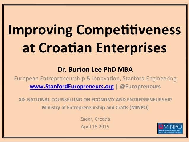 Improving  Compe--veness   at  Croa-an  Enterprises   Dr.  Burton  Lee  PhD  MBA   European  Entrepr...