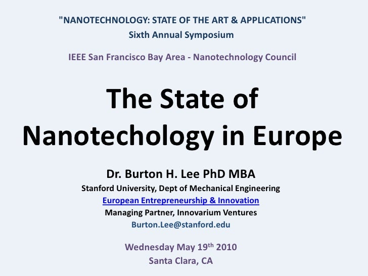 """""""NANOTECHNOLOGY: STATE OF THE ART & APPLICATIONS""""               Sixth Annual Symposium     IEEE San Francisco Bay Area - N..."""