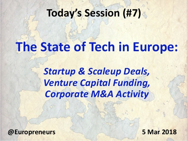 Today's Session (#7) The State of Tech in Europe: Startup & Scaleup Deals, Venture Capital Funding, Corporate M&A Activity...