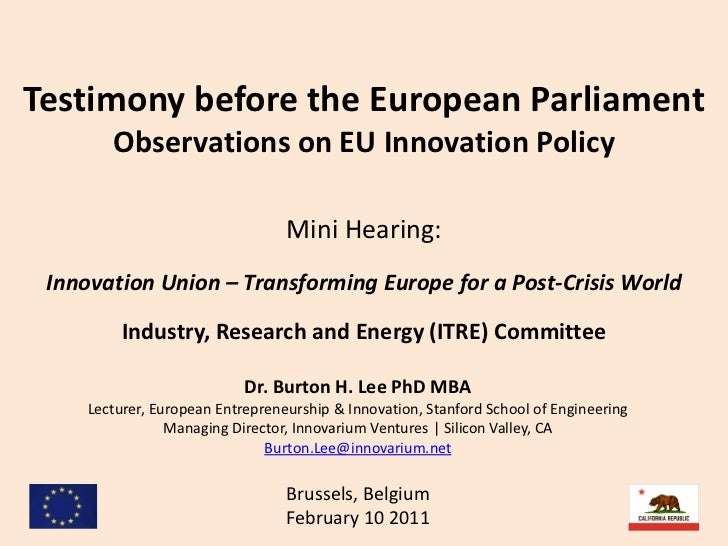 Testimony to European Parliament                              Mini Hearing on:Innovation Union – Transforming Europe for a...
