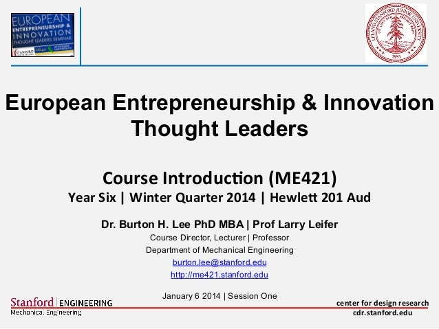 European Entrepreneurship & Innovation Thought Leaders Course  Introduc-on  (ME421)        Year  Six  |  Win...