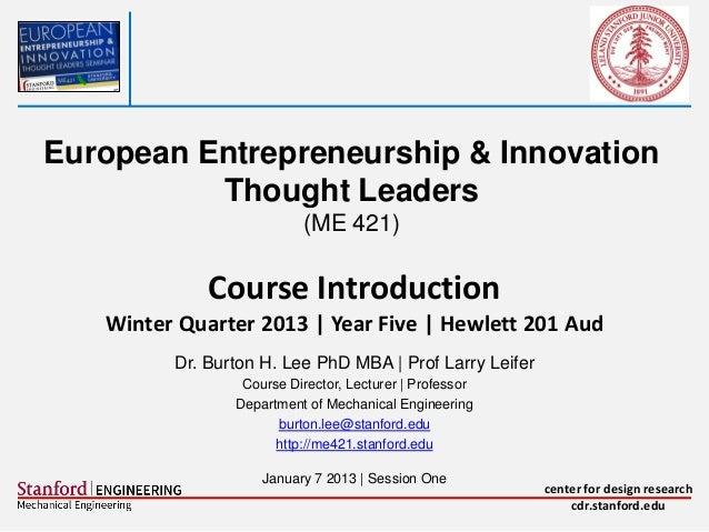 European Entrepreneurship & Innovation          Thought Leaders                          (ME 421)             Course Intro...