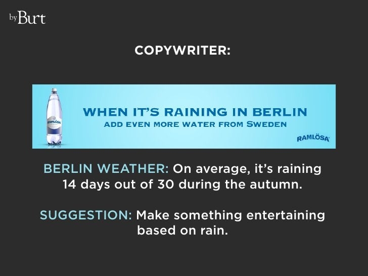 by                      COPYWRITER:          BERLIN WEATHER: On average, it's raining        14 days out of 30 during the ...