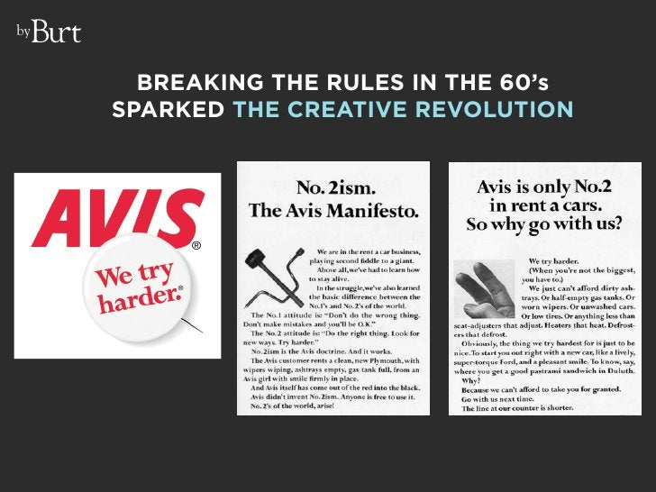 by          BREAKING THE RULES IN THE 60's      SPARKED THE CREATIVE REVOLUTION