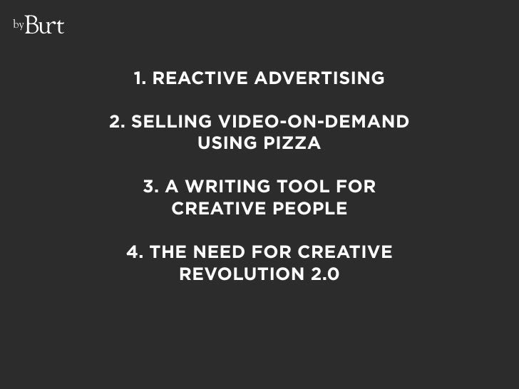 by           1. REACTIVE ADVERTISING       2. SELLING VIDEO-ON-DEMAND               USING PIZZA         3. A WRITING TOOL ...