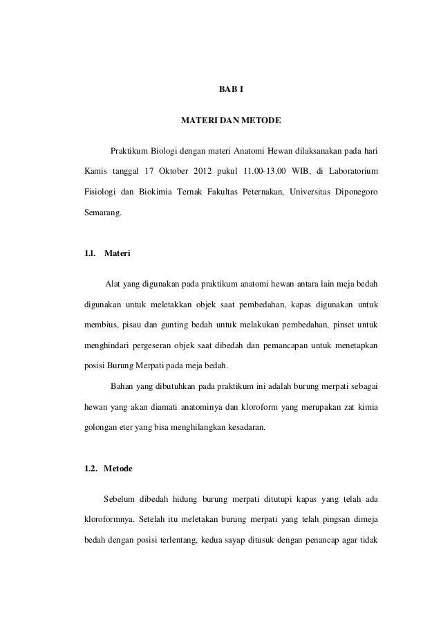 BAB I                          MATERI DAN METODE        Praktikum Biologi dengan materi Anatomi Hewan dilaksanakan pada ha...