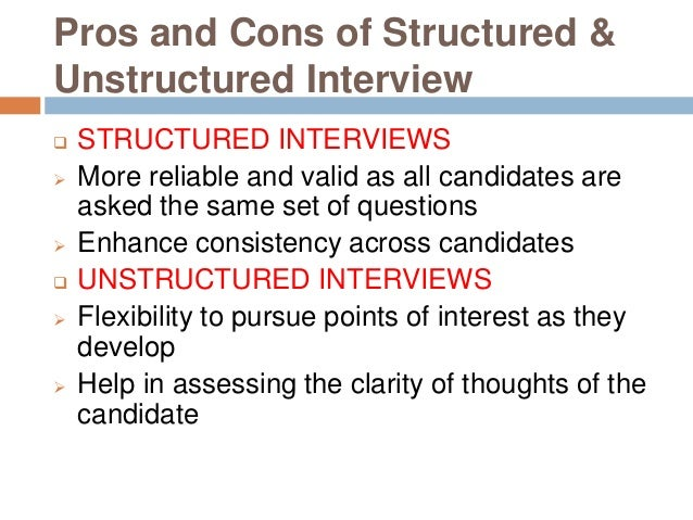 pros and cons of structured unstructured interview - Structured Interview Questions And Answers Advantages And Disadvantages