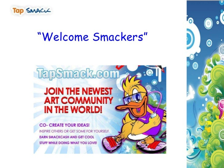 """Welcome Smackers""<br />"