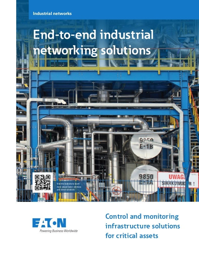 End-to-end industrial networking solutions Control and monitoring infrastructure solutions for critical assets Visit the w...