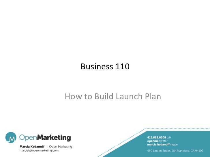 Business	  110	  How	  to	  Build	  Launch	  Plan