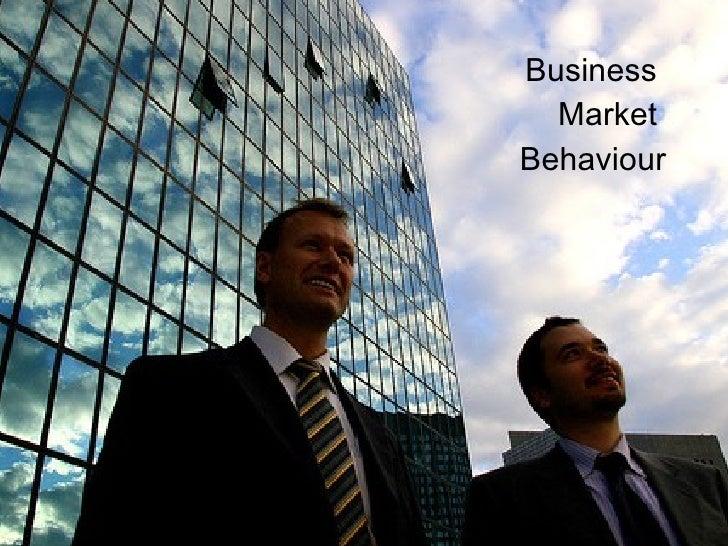 Business  Market  Behaviour