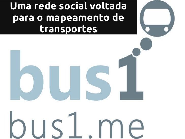 Uma rede social voltadapara o mapeamento de     transportes