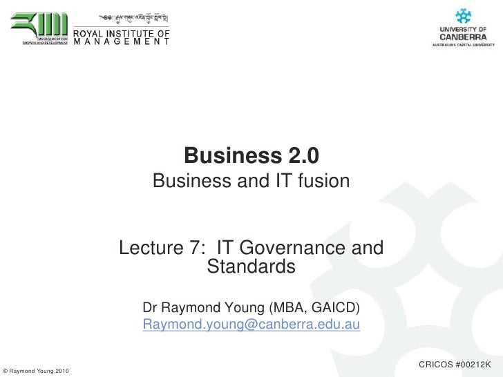 Business 2.0                          Business and IT fusion                       Lecture 7: IT Governance and           ...