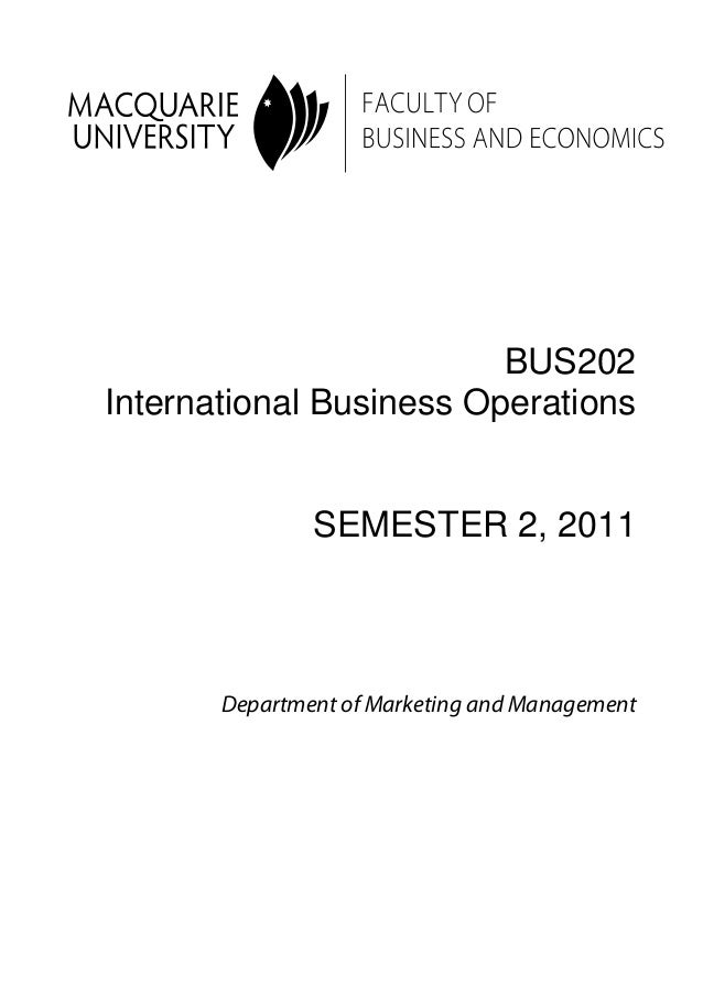 BUS202  International Business Operations  SEMESTER 2, 2011  Department of Marketing and Management
